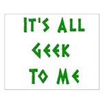 IT'S ALL GEEK TO ME Small Poster