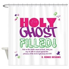 HOLY GHOST FILLED! Shower Curtain