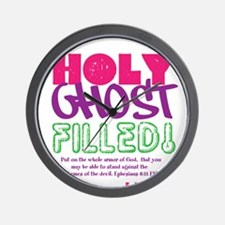 HOLY GHOST FILLED! Wall Clock