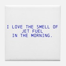 *i love the smell of jet fuel in the morning Tile
