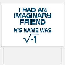 Imaginary Friend Yard Sign
