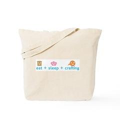 Eat + Sleep + Crafting Tote Bag