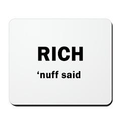 Rich- 'nuff said Mousepad