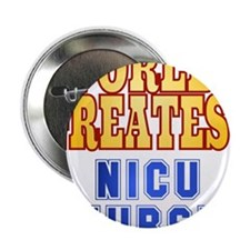 "World's Greatest NICU Nurse 2.25"" Button"