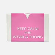 Wear a thong Rectangle Magnet