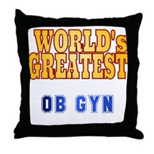 World's Greatest OB GYN Throw Pillow