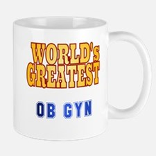 World's Greatest OB GYN Mug