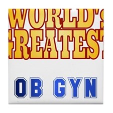 World's Greatest OB GYN Tile Coaster