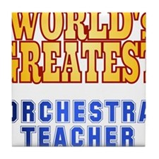 World's Greatest Orchestra Teacher Tile Coaster