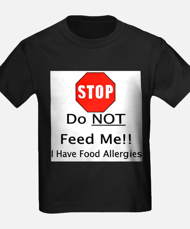 Do not feed me, allergies T-Shirt