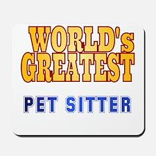 World's Greatest Pet Sitter Mousepad
