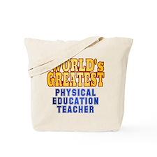 World's Greatest Physical Education Teacher Tote B