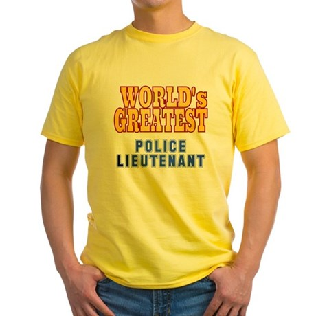 World's Greatest Police Lieutenant Yellow T-Shirt