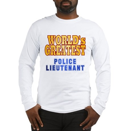 World's Greatest Police Lieutenant Long Sleeve T-S