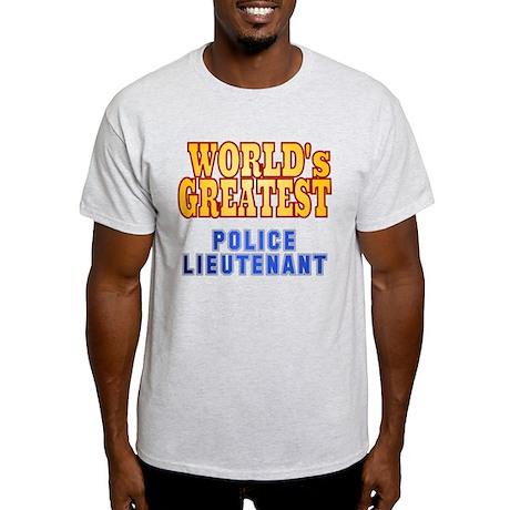 World's Greatest Police Lieutenant Light T-Shirt