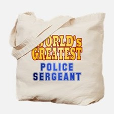 World's Greatest Police Sergeant Tote Bag