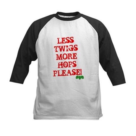 Less Twigs More Hops Please! Kids Baseball Jersey