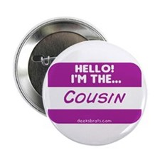 "I'm the cousin nametag [deep pink] 2.25"" Button (1"