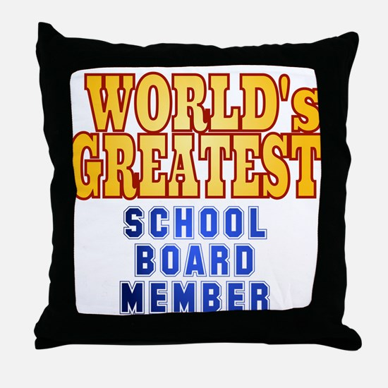 World's Greatest School Board Member Throw Pillow
