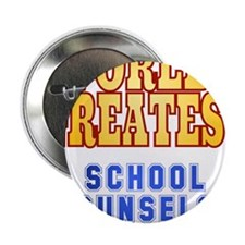 """World's Greatest School counselor 2.25"""" Button"""