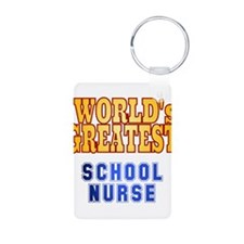 World's Greatest School Nurse Keychains