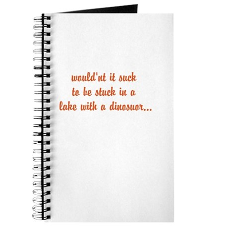 would'nt it suck... Journal