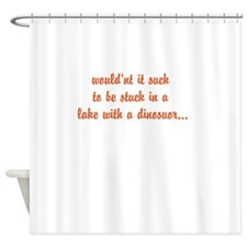would'nt it suck... Shower Curtain