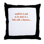 would'nt it suck... Throw Pillow