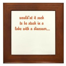would'nt it suck... Framed Tile