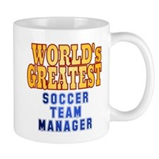 World's Greatest Soccer Team Manager Small Mugs