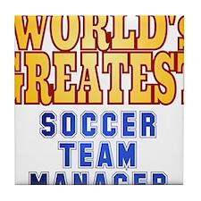 World's Greatest Soccer Team Manager Tile Coaster