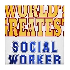 World's Greatest Social Worker Tile Coaster
