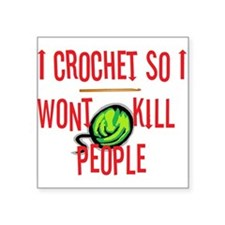 "crochetkills090709.jpg Square Sticker 3"" x 3"""