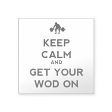 "Keep Calm and Get Your WOD On Square Sticker 3"" x"