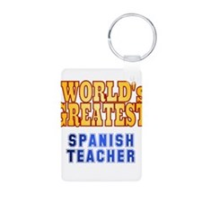 World's Greatest Spanish Teacher Keychains