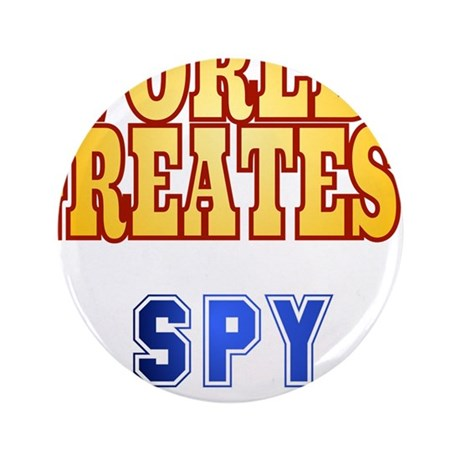"World's Greatest Spy 3.5"" Button"