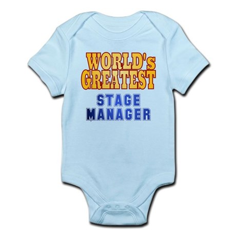 World's Greatest Stage Manager Infant Bodysuit