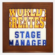 World's Greatest Stage Manager Framed Tile