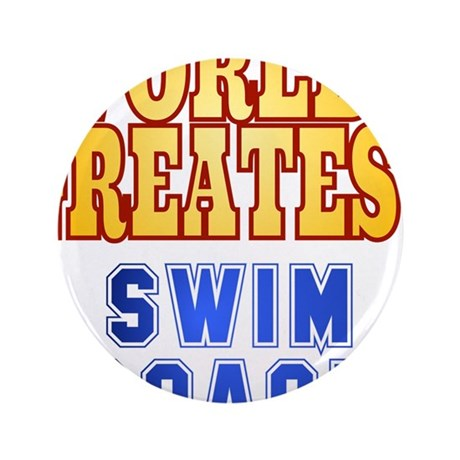 "World's Greatest Swim Coach 3.5"" Button"