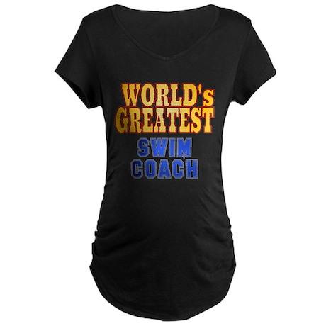 World's Greatest Swim Coach Maternity Dark T-Shirt