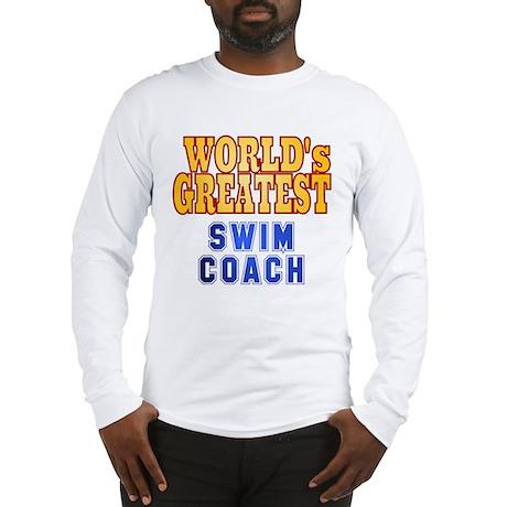 World's Greatest Swim Coach Long Sleeve T-Shirt
