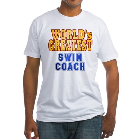 World's Greatest Swim Coach Fitted T-Shirt