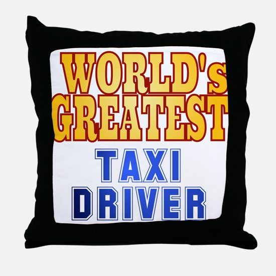 World's Greatest Taxi Driver Throw Pillow