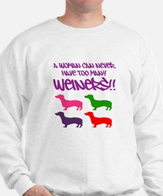 A Woman can Never have too many Weiners Sweatshirt
