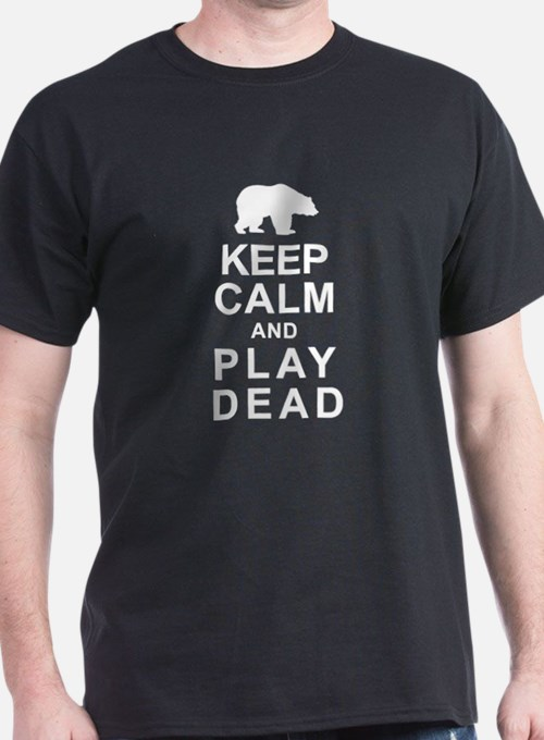 Keep Calm And Play Dead T Shirts Shirts Tees Custom