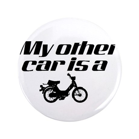 """My other car is a Moped 3.5"""" Button"""
