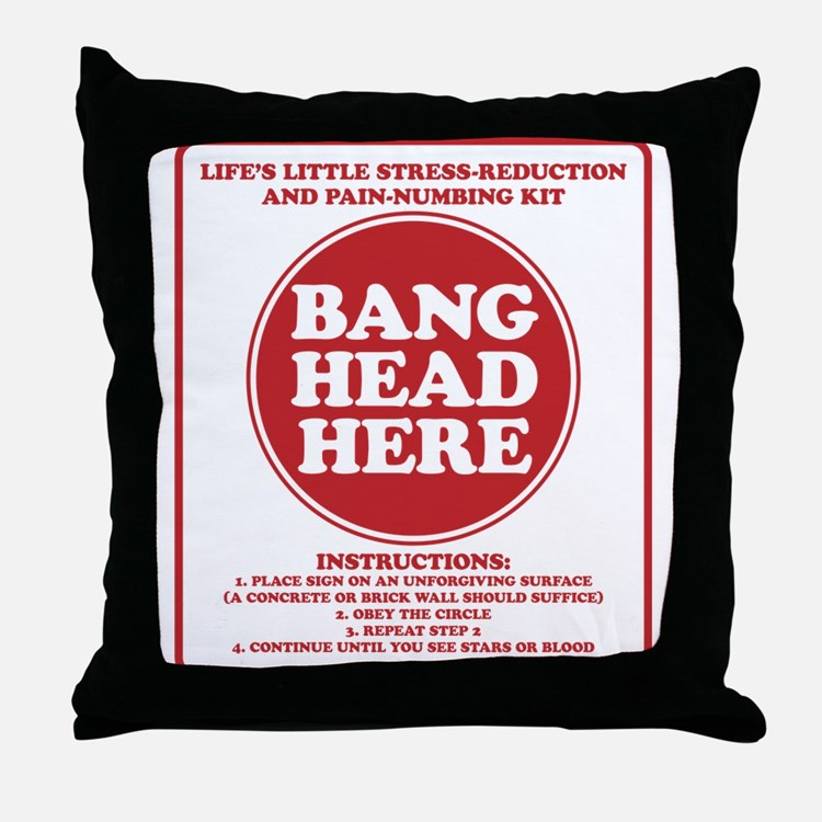 Bang Head Here Stress Reduction Kit Throw Pillow
