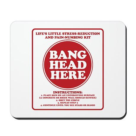 Bang Head Here Stress Reduction Kit Mousepad