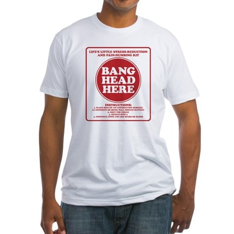 Bang Head Here Stress Reduction Kit Fitted T-Shirt