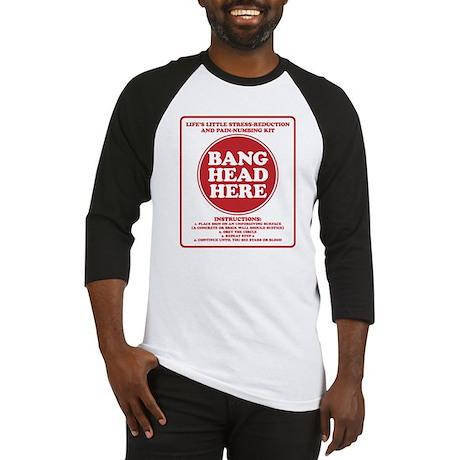 Bang Head Here Stress Reduction Kit Baseball Jerse
